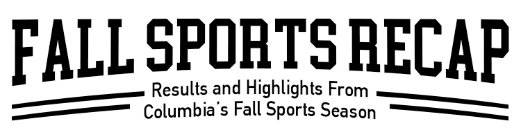 Fall Sports Recap: Results and Highlights From Columbia's Fall Sports Season
